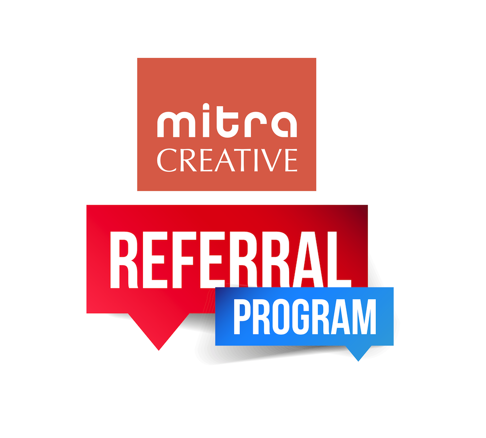 Refer a Client to Mitra Creative – Up to 20% Referral Fees!